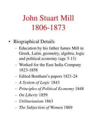 John Stuart Mill 1806-1873