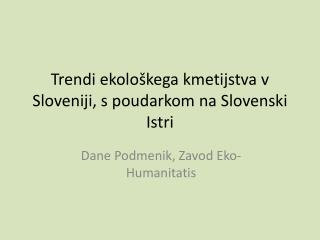 Trendi ekolo�kega kmetijstva v Sloveniji, s poudarkom na Slovenski Istri