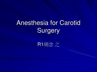 Anesthesia for Carotid Surgery