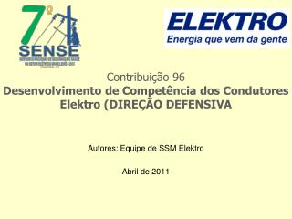 Autores: Equipe de SSM Elektro Abril de 2011