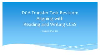 DCA Transfer Task Revision: Aligning with Reading and Writing CCSS