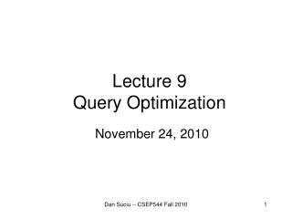 Lecture 9 Query Optimization
