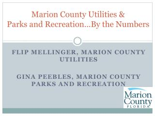 Marion County Utilities &  Parks and Recreation…By the Numbers
