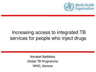 Annabel  Baddeley Global TB  Programme WHO, Geneva