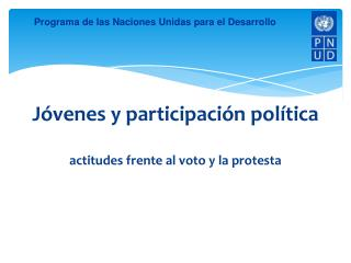 J�venes y participaci�n pol�tica actitudes frente al voto y la protesta