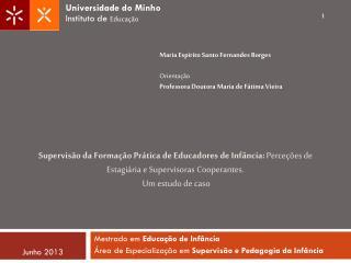 Mestrado em  Educação de Infância Área de Especialização em  Supervisão e Pedagogia da Infância