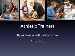 . Athletic Trainers