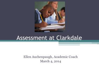 Assessment at Clarkdale