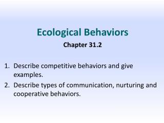 Ecological Behaviors Chapter 31.2 Describe competitive behaviors and give examples.