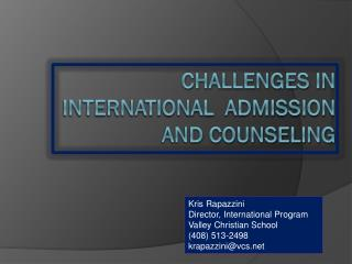 CHALLENGES IN  INTERNATIONAL  ADMISSION  and counseling