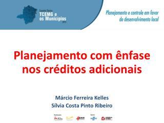 Planejamento com ênfase nos créditos adicionais Márcio Ferreira  Kelles