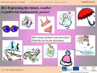 20.1  Expressing the future ,  weather (vyjadřování budoucnosti,  počasí )