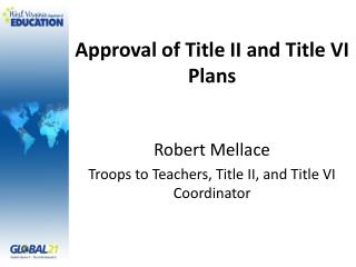 Approval of Title II and Title VI Plans