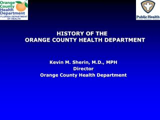 HISTORY OF THE ORANGE COUNTY HEALTH DEPARTMENT