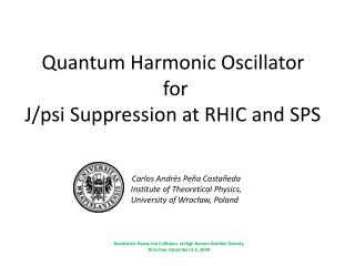 Quantum Harmonic Oscillator   for J/psi Suppression at RHIC and SPS