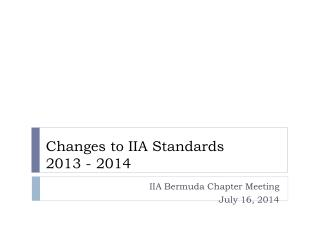 Changes to IIA Standards  2013 - 2014