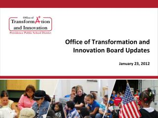 Office of Transformation and Innovation Board Updates January 23, 2012