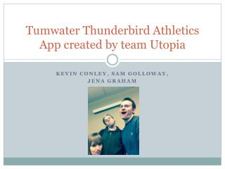 Tumwater Thunderbird Athletics App created by  t eam Utopia