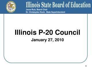 Illinois  P-20 Council  January 27, 2010