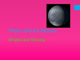 Pluto and it's Moons