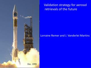 Validation strategy for aerosol  retrievals of the future