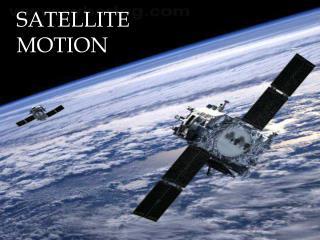 SATELLITE MOTION