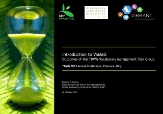 Introduction to  VoMaG Outcomes of the TDWG Vocabulary Management Task Group