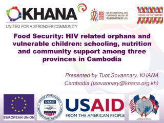 Presented by Tuot Sovannary,  KHANA Cambodia (tsovannary@khana.kh)
