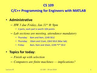 Administrative HW 3 due Friday, Jan 31 st  @ 9pm 2 parts, each part is worth 100 points