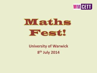 University of Warwick 8 th  July 2014