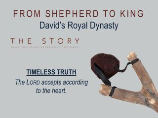 FROM SHEPHERD TO KING David's Royal Dynasty