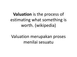 Produk  yang  biasanya di hargai adalah keuangan  Asset  atau kewajiban