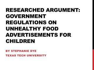 Researched Argument: Government Regulations on Unhealthy Food Advertisements for Children