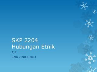SKP  2204 Hubungan Etnik