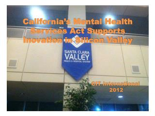 California's Mental Health Services Act Supports  Inovation  in Silicon Valley