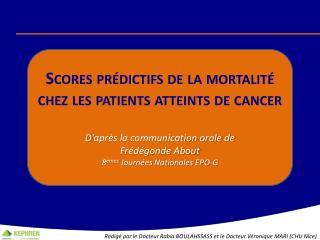 Scores pr�dictifs de la mortalit� chez les patients atteints de cancer