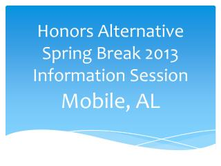 Honors Alternative Spring Break 2013 Information Session