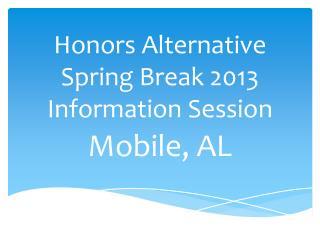 Honors Alternative Spring Break 2013 Information Session