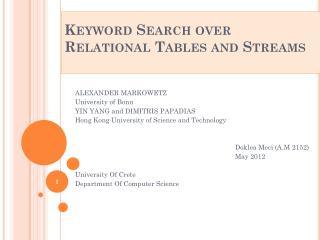 Keyword  Search over  Relational  Tables and  Streams