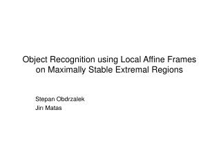 Object Recognition using Local Affine Frames on Maximally Stable Extremal Regions