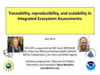Traceability, reproducibility, and scalability in Integrated Ecosystem Assessments: July 2013