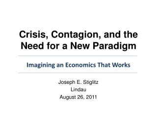 Crisis, Contagion, and the Need for a New Paradigm