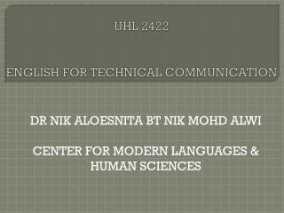 UHL 2422 ENGLISH FOR TECHNICAL COMMUNICATION