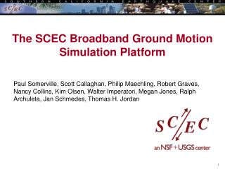 The SCEC Broadband Ground Motion Simulation Platform