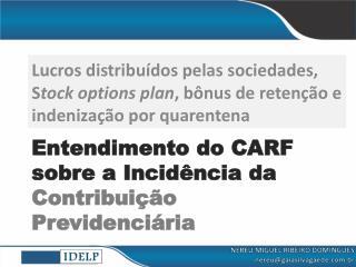 Entendimento do CARF sobre a Incidência da  Contribuição Previdenciária