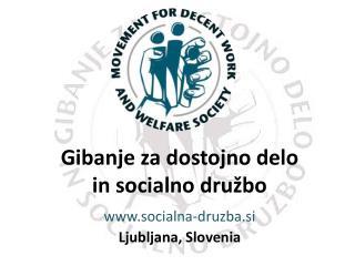 Gibanje  za  dostojno delo in  socialno družbo socialna-druzba.si Ljubljana, Slovenia