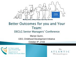Better Outcomes for you and Your Team: DECLG Senior Managers' Conference