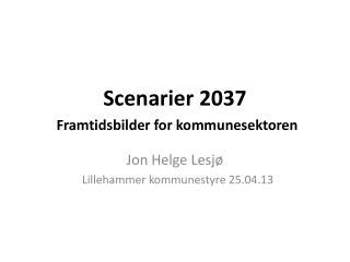 Scenarier 2037  Framtidsbilder  for kommunesektoren