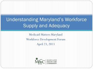 Understanding Maryland's Workforce Supply and Adequacy