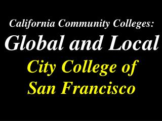 California Community Colleges: Global and Local City College of San  Francisco